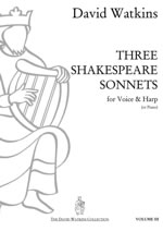 Cover: VOLUME 3 - 'THREE SHAKESPEARE SONNETS' for Voice and Harp (or Piano) - David Watkins