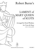 Cover: VOLUME 5 - 'LAMENT of MARY QUEEN of SCOTS' for Voice and Harp (or Piano) - arranged David Watkins